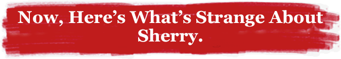Here's What Strange about Sherry.